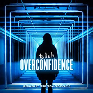 Overconfidence (Remixed by Teru from Crossfaith)