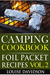 Camping Cookbook: Foil Packet Recipes Vol. 2 (Camp Cooking) Kindle Edition