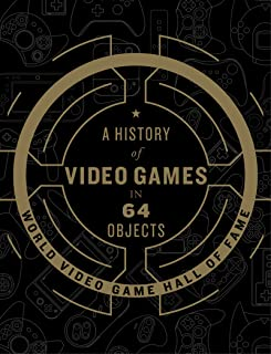 A History of Video Games in 64 Objects (English Edition)
