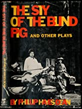 The Sty of the Blind Pig and Other Plays