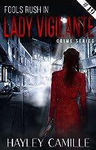 Fools Rush In (Episode #19) (Lady Vigilante Crime Series)