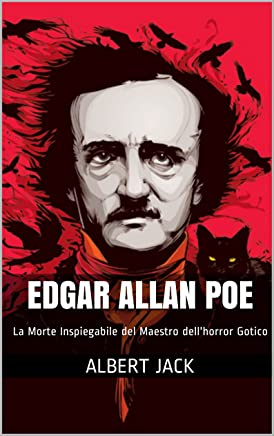 Edgar Allan Poe: La Morte Inspiegabile del Maestro dellhorror Gotico
