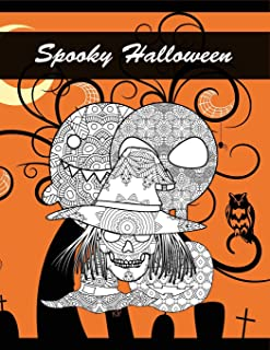 Spooky Halloween: Coloring Book for Adults Witch, Skull, Black Cat, Zombie & More ~ Relieve Stress and Anxiety Mandala Coloring Pages, Grown-Ups Creativity Book
