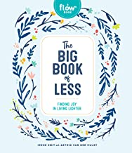 The Big Book of Less: Finding Joy in Living Lighter (Flow Book)