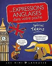 Les expressions anglaises dans votre poche, spécial teens (Mini dictionnaire bilingue) (French Edition)
