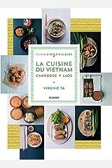 La cuisine du Vietnam, Cambodge, Laos (Cuisine d'ici et d'ailleurs) Format Kindle