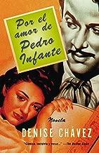 Por El Amor De Pedro Infante: Una Novela