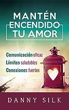 Mantén encendido tu amor (Spanish Edition)