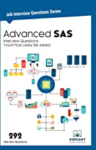 Advanced SAS Interview Questions You'll Most Likely Be Asked (Job Interview Questions Series Book 19)