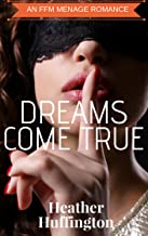 FFM: Dreams Come True: A First Time FFM Menage Romance (Caught on camera Book 2)