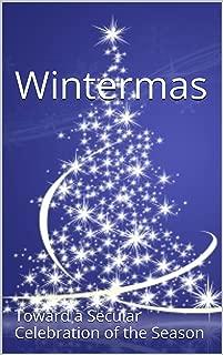 Wintermas: Toward a Secular Celebration of the Season