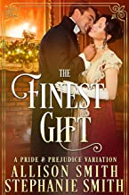 The Finest Gift: A Darcy and Elizabeth Pride and Prejudice Variation