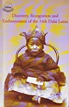 Discovery, Recognition and Enthronement of the 14th Dalai Lama