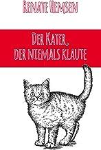 Der Kater, der niemals klaute: Erzählungen für Klein und Groß (German Edition)