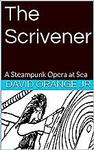 The Scrivener: A Steampunk Opera at Sea (English Edition)