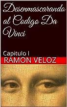Desenmascarando al Codigo Da Vinci (Primera Revalacion nº 1) (Spanish Edition)
