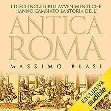 I dieci incredibili avvenimenti che hanno cambiato la storia dell'antica Roma