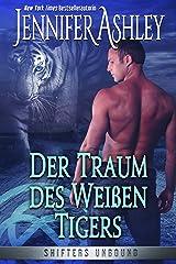 Der Traum des Weißen Tigers (Shifters Unbound 8) Kindle Ausgabe
