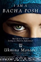 I Am a Bacha Posh: My Life as a Woman Living as a Man in Afghanistan