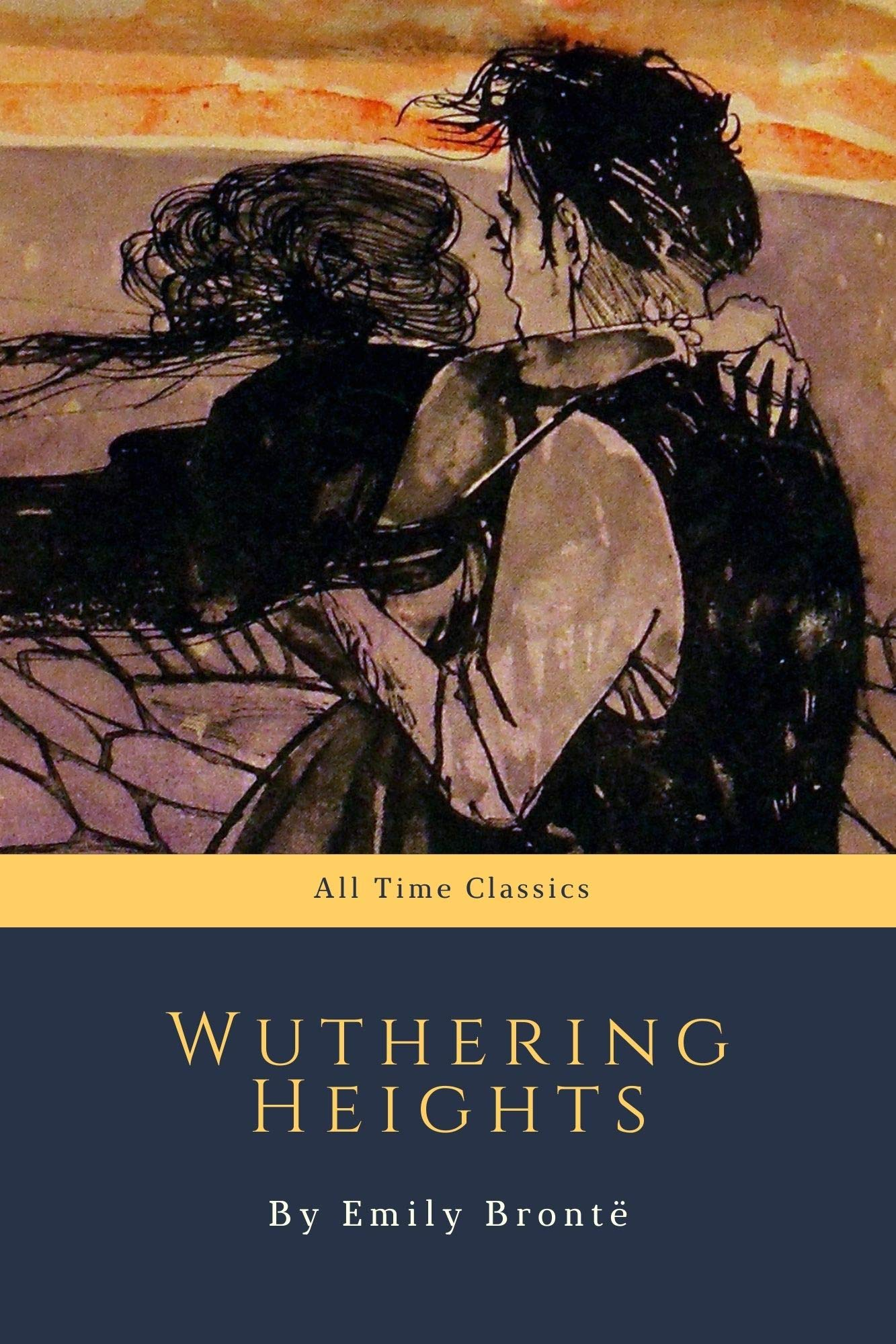 Wuthering Heights by Emily Brontë (All Time Classics Book 25)