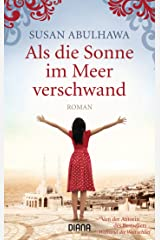 Als die Sonne im Meer verschwand: Roman (German Edition) Kindle Edition