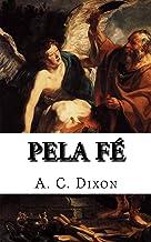 Pela Fé (Portuguese Edition)
