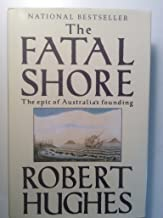 The Fatal Shore, The Epic of Australia's Founding