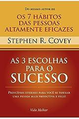 As 3 escolhas para o sucesso: Princípios eternos para você se tornar uma pessoa mais produtiva e feliz eBook Kindle