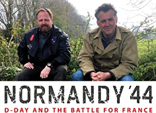 Normandy '44 D-Day and the Battle for France