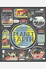 The Incredible Ecosystems of Planet Earth Hardcover