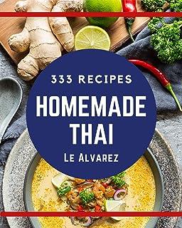 333 Homemade Thai Recipes: Greatest Thai Cookbook of All Time