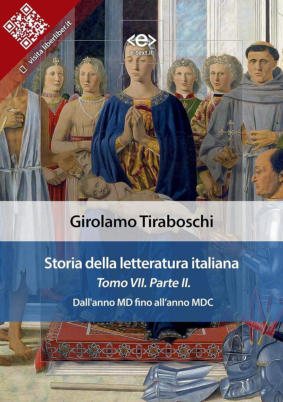 約束する有望生き物Storia della letteratura italiana del cav. Abate Girolamo Tiraboschi – Tomo 7. – Parte 2: MD fino all'anno MDC (Liber Liber) (Italian Edition)