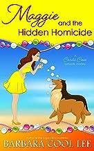 Maggie and the Hidden Homicide (A Carita Cove Mystery Book 5)
