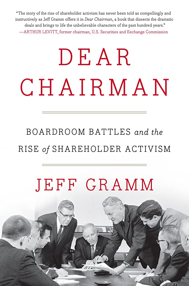 ヘッドレス浸漬役割Dear Chairman: Boardroom Battles and the Rise of Shareholder Activism (English Edition)