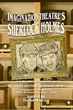 Imagination Theatre's Sherlock Holmes: A Collection of Scripts From The Further Adventures of Sherlock Holmes