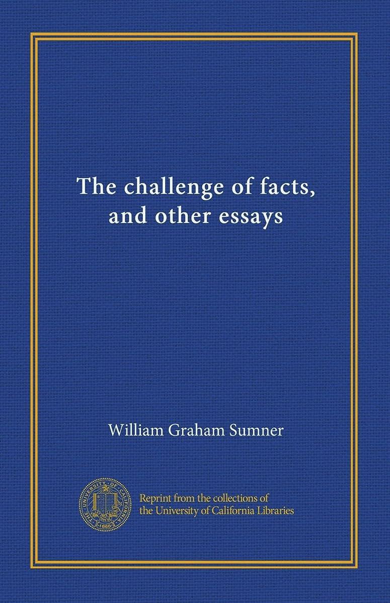 記念品肉腫誘導The challenge of facts, and other essays