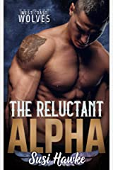 The Reluctant Alpha (West Coast Wolves Book 1) Kindle Edition