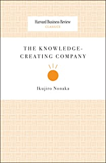 The Knowledge-Creating Company (Harvard Business Review Classics)