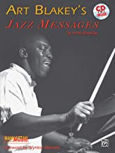 Art Blakey's Jazz Messages: Book & Online Audio (Manhattan Music Publications)