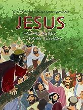 Série Histórias Bíblicas Contemporâneas - Jesus Faz Milagres e Cura As Pessoas
