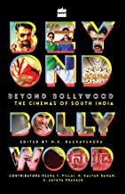 Beyond Bollywood : The Cinemas of South India