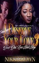 I Deserve Your Love 3: Good Girls Love Bad Boys