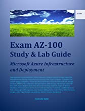 Exam AZ-100 Study & Lab Guide: Microsoft Azure Infrastructure and Deployment