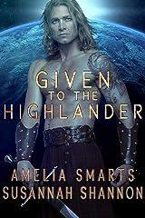 Given to the Highlander (Earthside Brides Book 1) Kindle Edition