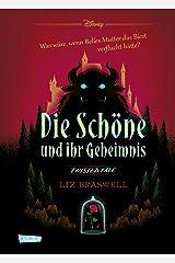 Disney – Twisted Tales: Die Schöne und ihr Geheimnis (Die Schöne und das Biest): Was wäre, wenn Belles Mutter das Biest verflucht hätte? Für alle Fans der Villains-Bücher (German Edition) Kindle Edition