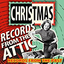 Christmas Records from the Attic - Records from the Past