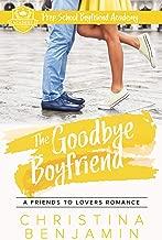 The Goodbye Boyfriend: A Friends To Lovers Romance (Prep School Boyfriend Academy Book 3)