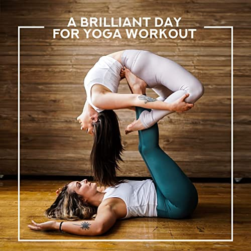 A Brilliant Day for Yoga Workout: 15 New Age Songs for ...