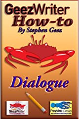GeezWriter How-To: Dialogue: An Author's Guide to Correctly Writing Compelling Story Character Conversations Kindle Edition