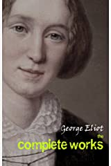 George Eliot: The Complete Works (English Edition) Format Kindle